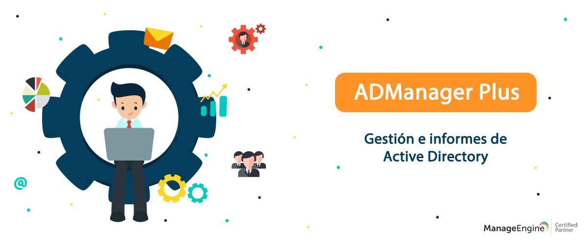 Gestión Active Directory - ADManager Plus