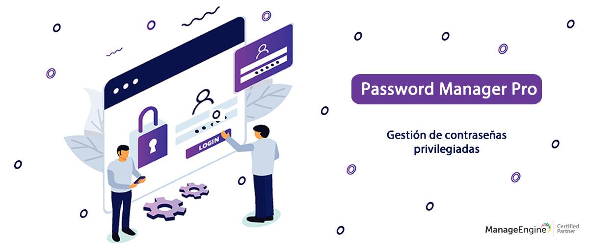 Gestión Seguridad de TI - Password Manager Pro